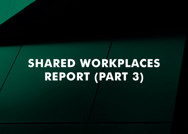 Shared Workplaces Report (Part 3)